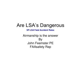 Are LSA's Dangerous