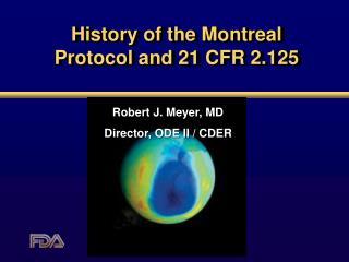 History of the Montreal Protocol and 21 CFR 2.125