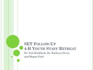 SET Follow-Up 4-H Youth Staff Retreat