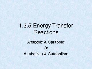 1.3.5 Energy Transfer Reactions