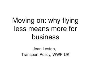 Moving on: why flying less means more for business