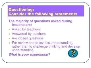 Questioning:  Consider the following statements