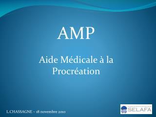 AMP  Aide Médicale à la Procréation