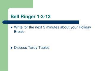 Bell Ringer 1-3-13