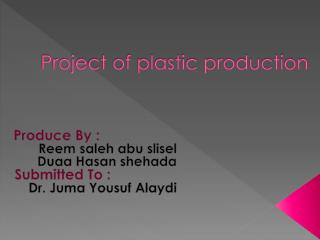 Project of plastic production