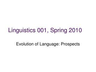 Linguistics 001, Spring 2010