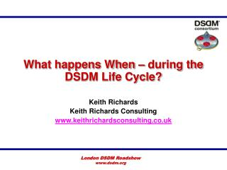 What happens When – during the DSDM Life Cycle?