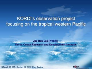 KORDI's observation project  focusing on the tropical western Pacific