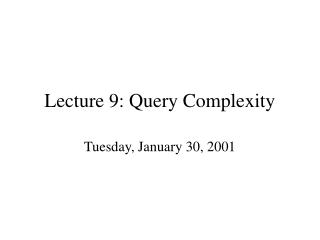 Lecture 9: Query Complexity