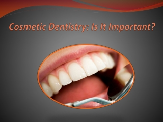 Cosmetic Dentistry: Is It Important?