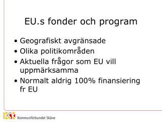 EU.s  fonder och program