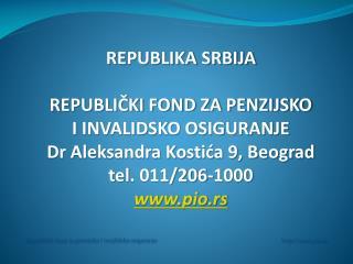 Republički fond za penzijsko i invalidsko osiguranje             http://www.pio.rs