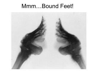 Mmm…Bound Feet!