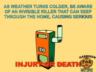 AS WEATHER TURNS COLDER, BE AWARE OF AN INVISIBLE KILLER THAT CAN SEEP THROUGH THE HOME, CAUSING SERIOUS