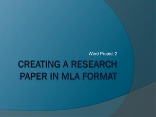 Creating a Research Paper in MLA Format