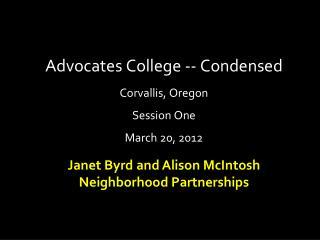 Advocates College -- Condensed Corvallis, Oregon Session One March 20, 2012