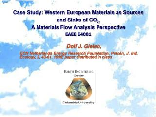 Case Study: Western European Materials as Sources and Sinks of CO 2:  A Materials Flow Analysis Perspective EAEE E4001