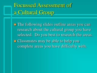 Focussed Assessment of  a Cultural Group