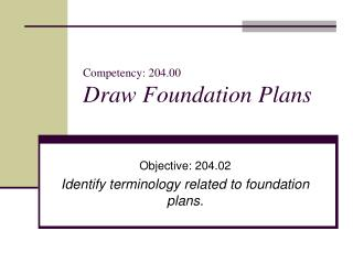 Competency: 204.00 Draw Foundation Plans
