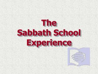 The Sabbath School Experience