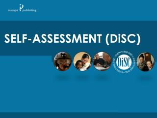 SELF-ASSESSMENT (DiSC)