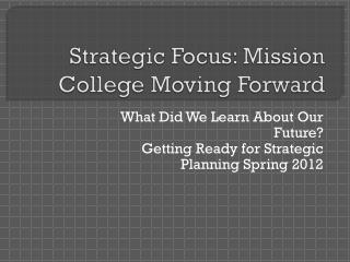 Strategic Focus: Mission College Moving Forward