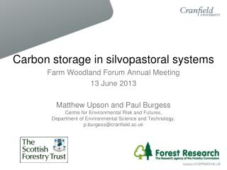 Carbon storage in  silvopastoral systems Farm Woodland Forum Annual Meeting 13 June 2013 Matthew Upson and Paul Burgess