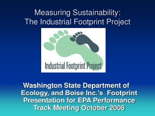 Measuring Sustainability:  The Industrial Footprint Project