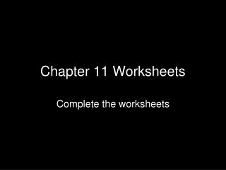 Chapter 11 Worksheets