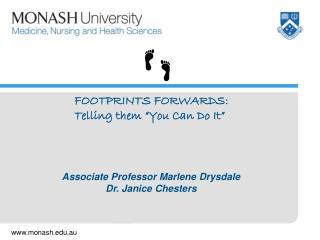Associate Professor Marlene Drysdale Dr. Janice Chesters