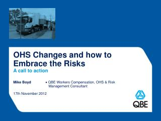 OHS Changes and how to Embrace  the Risks A call to action