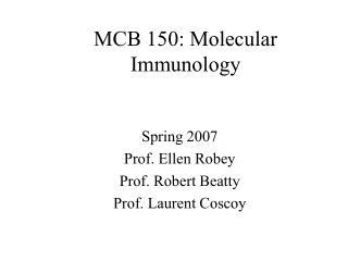 MCB 150: Molecular Immunology
