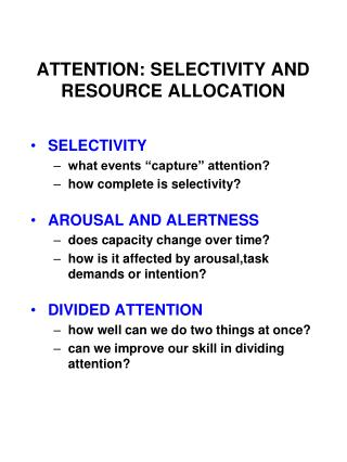 ATTENTION: SELECTIVITY AND RESOURCE ALLOCATION