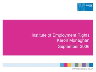 Institute of Employment Rights Karon Monaghan September 2006