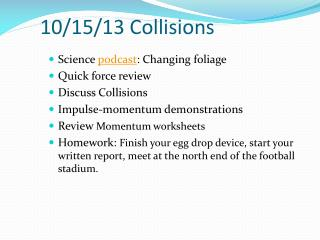 10/15 / 13 Collisions