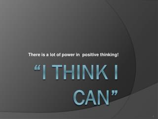 """I  Think  I Can"""