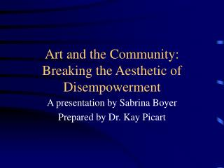 Art and the Community: Breaking the Aesthetic of Disempowerment