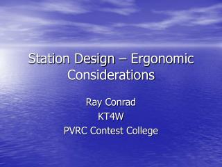 Station Design � Ergonomic Considerations