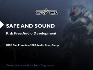 SAFE AND SOUND Risk Free Audio Development GDC San Francisco 2009, Audio Boot Camp