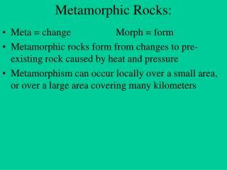 Metamorphic Rocks: