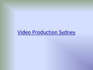 Video Production Sydney