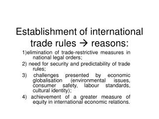 Establishment of international trade rules    reasons: