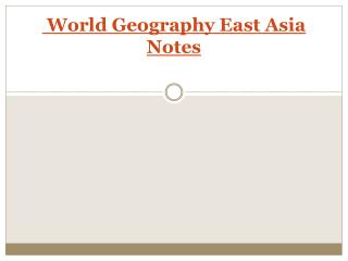 World Geography East Asia Notes