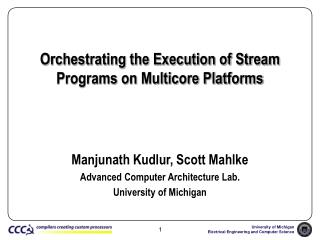 Orchestrating the Execution of Stream Programs on Multicore Platforms