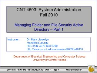 CNT 4603: System Administration Fall 2010 Managing Folder and File Security  Active  Directory – Part 1