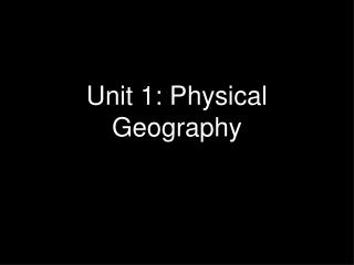 Unit 1: Physical Geography