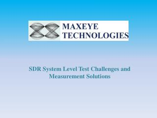 SDR System Level Test Challenges and Measurement Solutions