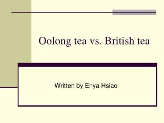 Oolong tea vs. British tea