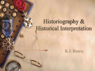 Historiography & Historical Interpretation