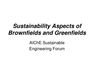 Sustainability Aspects of Brownfields and Greenfields